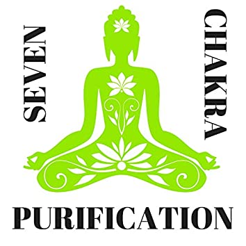 Seven Chakra Purification - Find Your Inner Peace and Balance with Sounds of Nature