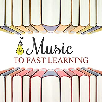 Music to Fast Learning – Keep Focus and Learning Faster with Calming New Age Sounds, Increase Brain Power, Memory, Concentration on Task