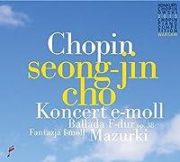 Chopin: Piano Concerto Op. 11 & Mazurkas by Seong-Jin Cho