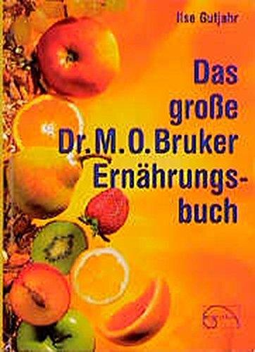 Gutjahr, Ilse:<br>Das große Dr. M. O. Bruker - Ernährungsbuch (Gebundene Ausgabe)