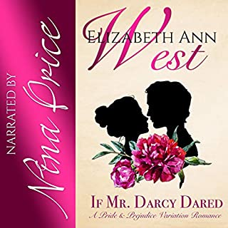 If Mr. Darcy Dared     A Pride and Prejudice Variation Romance              By:                                                                                                                                 Elizabeth Ann West                               Narrated by:                                                                                                                                 Nina Price                      Length: 7 hrs and 7 mins     9 ratings     Overall 4.1