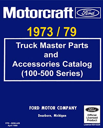 1973-79 Ford Truck Master Parts and Accessory Catalog (100-500 Series) (English Edition)
