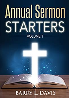 Annual Sermon Starters Volume 1 by [Barry L. Davis]