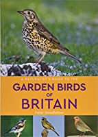 A Naturalist's Guide to the Garden Birds of Britain (2nd edition)