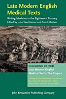 Late Modern English Medical Texts: Writing Medicine in the Eighteenth Century, Including the Corpus