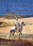 Les artistes de l'Algérie 1830-1962 - Dictionnaire des peintres, sculpteurs, graveurs