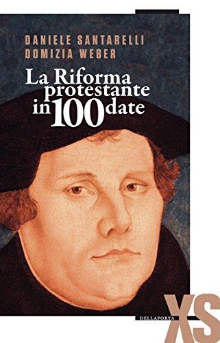 La Riforma protestante in 100 date