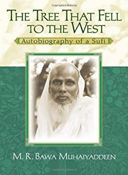 The Tree That Fell To The West  Autobiography of a Sufi