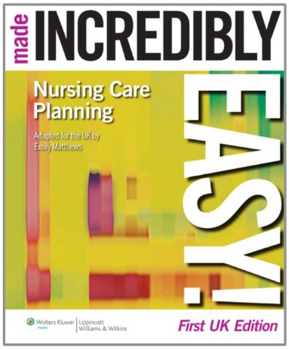 Nursing Care Planning Made Incredibly Easy! (Made Incredibly Easy (Paperback))
