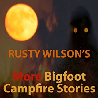 Rusty Wilson's More Bigfoot Campfire Stories cover art