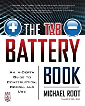 The TAB Battery Book: An In-Depth Guide to Construction, Design, and Use