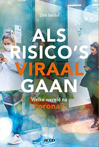 Als risico\'s viraal gaan (Dutch Edition)