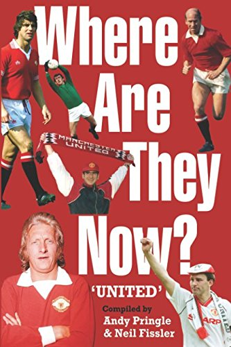 Where Are They Now? - United: Former Manchester United Footballers