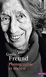 Photographie et Société de Gisele Freund