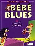 Bébé blues, tome 7 - La nuit des pères-vivants