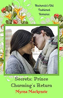 Secrets: Prince Charming's Return by [Myrna Mackenzie]