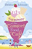 Summer at the Comfort Food Cafe: A gorgeously uplifting and...