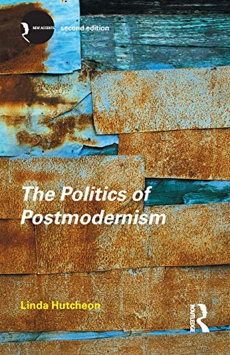 Compare Textbook Prices for Politics of Postmodernism 2ed New Accents 2 Edition ISBN 9780415280167 by Hutcheon, Linda