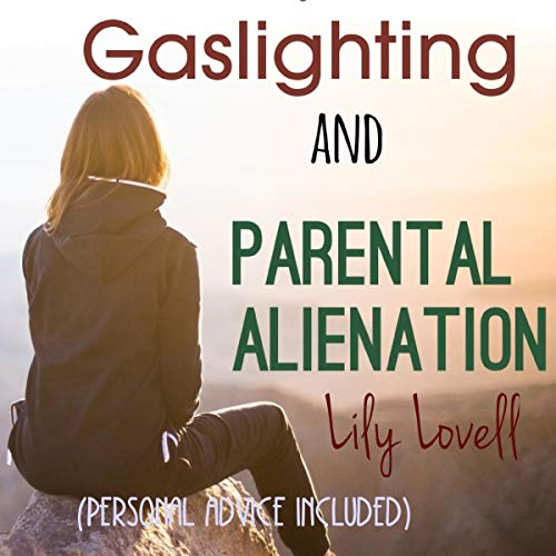 Gaslighting and Parental Alienation audiobook cover art