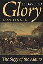 13 Days to Glory: The Siege of the Alamo (Southwest Landmarks)