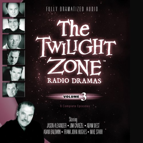 The Twilight Zone Radio Dramas, Volume 3 (Fully Dramatized Audio Theater hosted by Stacy Keach)