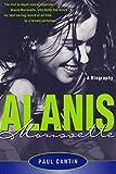 Alanis Morissette: A Biography (English Edition)
