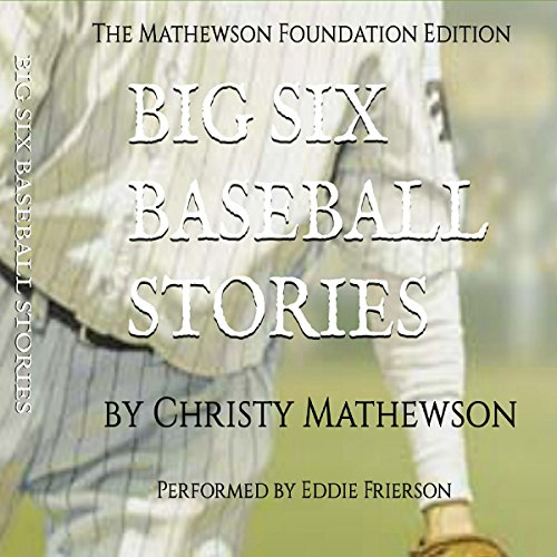"Big Six Baseball Stories: ""A Matty Book"" of Historic Baseball Fiction audiobook cover art"