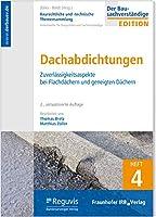 Baurechtliche und -technische Themensammlung - Heft 4: Flachdachabdichtungen: Zuverlaessigkeitsaspekte bei Beton- und Holzdaechern