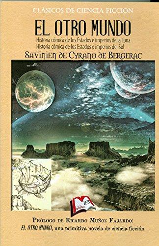 El otro mundo: Historia cómica de los Estados e imperios de la Luna e Historia cómica de los Estados e imperios del Sol (Libros Mablaz)