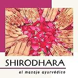 Shirodhara, el Masaje Ayurvédico