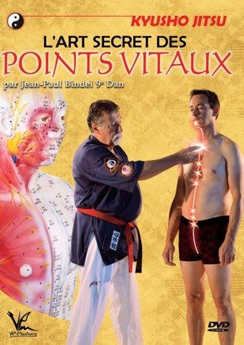 Kyusho-Jitsu - L'art Secret des Points Vitaux