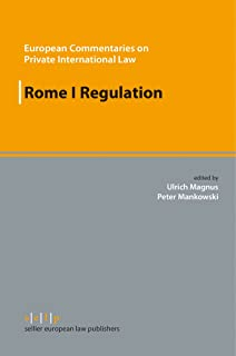 Rome I Regulation (European Commentaries on Private International Law)