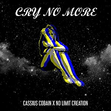 Cry No More (feat. No Limit Creation)