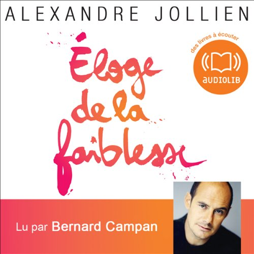 Eloge de la faiblesse audiobook cover art