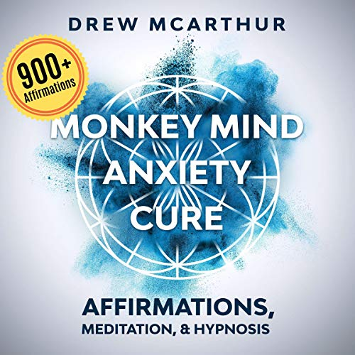 Monkey Mind Anxiety Cure Affirmations, Meditation & Hypnosis audiobook cover art