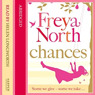 Chances                   By:                                                                                                                                 Freya North                               Narrated by:                                                                                                                                 Helen Longworth                      Length: 6 hrs and 16 mins     5 ratings     Overall 4.0