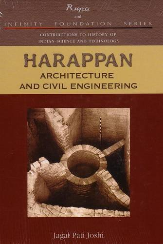 Harappan Architecture and Civil Engineering: Contributions to History of Indian Science and Technology Series