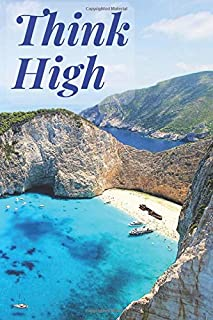 Think High: Think High : Great positive notebook with inspirational quote  and a beautiful landscape. (110 pages , lined , blank , journal) (Inspirational Notebooks)