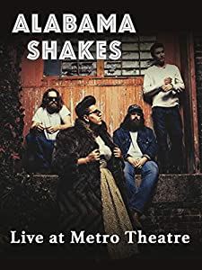 Alabama Shakes - Live at The Metro Theatre