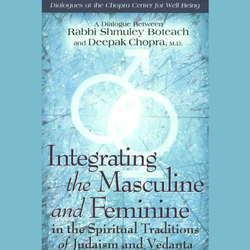 Integrating the Masculine and Feminine in the Spiritual Traditions of Judaism and Vedanta audiobook cover art