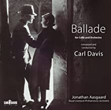 Davis: Ballade For Cello And Orchestra (Jonathan Aasgaard; Royal Liverpool Philharmonic Orchestra; Carl Davis) (Carl Davis Collection: CDC017) by Jonathan Aasgaard