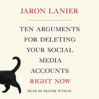 Ten Arguments for Deleting Your Social Media Accounts Right Now                   Autor:                                                                                                                                 Jaron Lanier                               Sprecher:                                                                                                                                 Oliver Wyman                      Spieldauer: 4 Std. und 44 Min.     14 Bewertungen     Gesamt 4,6