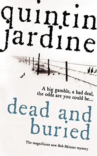 Dead and Buried by Quintin Jardine (February 08,2007)