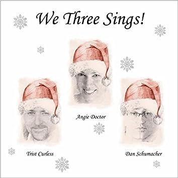 We Three Sings