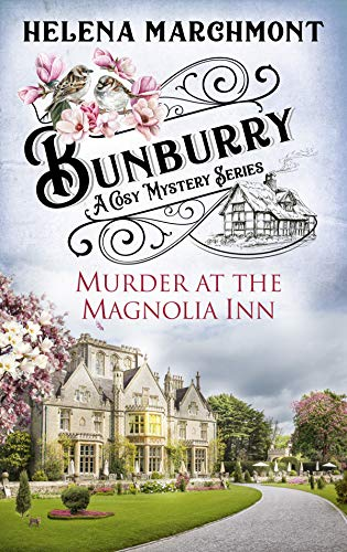 Bunburry - Murder at the Magnolia Inn: A Cosy Mystery Series by [Helena Marchmont]