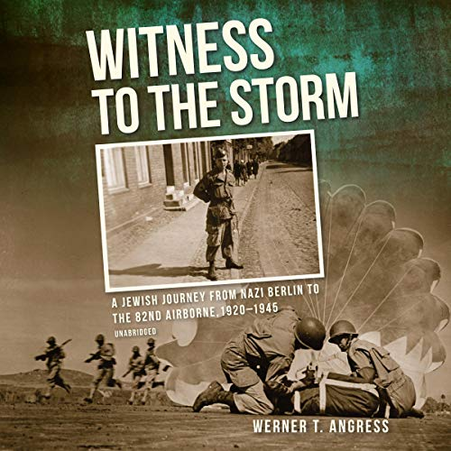 Witness to the Storm     A Jewish Journey from Nazi Berlin to the 82nd Airborne, 1920-1945              De :                                                                                                                                 Werner T. Angress,                                                                                        Claire Bloom                               Lu par :                                                                                                                                 Stefan Rudnicki                      Durée : Indisponible     Pas de notations     Global 0,0