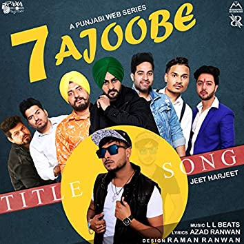 7 Ajoobe (Title Song)