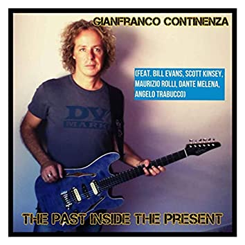 The Past Inside the Present (feat. Bill Evans, Scott Kinsey, Maurizio Rolli, Dante Melena, Angelo Trabucco)