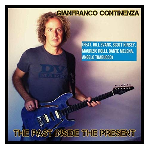 Gianfranco Continenza feat. Angelo Trabucco, Bill Evans, Dante Melena, Scott Kinsey & Maurizio Rolli