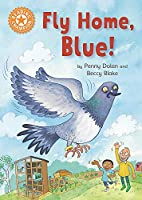 Reading Champion: Fly Home, Blue!: Independent Reading Orange 6